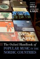 The Oxford Handbook of Popular Music in the Nordic Countries by Fabian (Associate Professor, Roskilde University) Holt