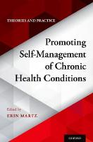 Promoting Self-Management of Chronic Health Conditions Theories and Practice by Erin (Research Investigator, US Department of Veterans Affairs) Martz
