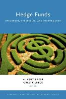 Hedge Funds Structure, Strategies, and Performance by H. Kent Baker