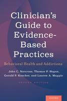 Clinician's Guide to Evidence-Based Practices Behavioral Health and Addictions by John C., PhD. Norcross, Thomas P. Hogan, Gerald P. Koocher, Lauren A. Maggio
