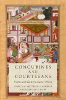 Concubines and Courtesans Women and Slavery in Islamic History by Matthew S. Gordon