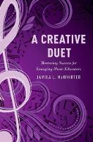A Creative Duet Mentoring Success for Emerging Music Educators by Jamila McWhirter