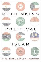Rethinking Political Islam by Shadi (Fellow, Brookings Institution) Hamid