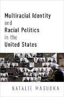 Multiracial Identity and Racial Politics in the United States by Natalie (Professor of Political Science, Tufts University) Masuoka