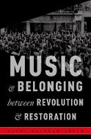 Music and Belonging Between Revolution and Restoration by Naomi (Assistant Professor, University of Pennsylvania) Waltham-Smith