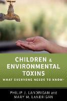 Children and Environmental Toxins by Philip J. Landrigan, Mary M. Landrigan