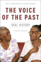 The Voice of the Past Oral History by Paul Thompson, Joanna Bornat