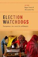 Election Watchdogs Transparency, Accountability and Integrity by Pippa Norris