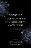 Scientific Collaboration and Collective Knowledge New Essays by Michael Weisberg