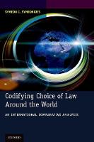 Codifying Choice of Law Around the World An International Comparative Analysis by Symeon C. (Alex L. Parks Distinguished Professor of Law, and Dean Emeritus, Willamette University School of Law) Symeonides