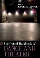 The Oxford Handbook of Dance and Theater by Nadine (Professor of Theater and Dance, The University of California, San Diego) George-Graves