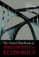 The Oxford Handbook of Philosophy of Economics by Harold Kincaid