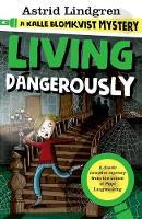 A Kalle Blomkvist Mystery: Living Dangerously by Astrid Lindgren
