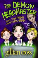 The Demon Headmaster and the Prime Minister's Brain - 2 by Gillian Cross