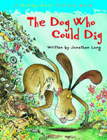 The Dog Who Could Dig by Jonathan Long