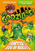 The Goozillas!: Trapped in the Bog of Beasts by Dexter Green