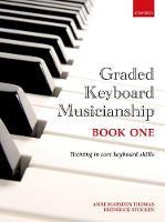 Graded Keyboard Musicianship Book 1 by Anne Marsden Thomas, Frederick Stocken