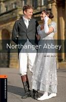 Oxford Bookworms Library: Level 2: Northanger Abbey by Rachel Bladon