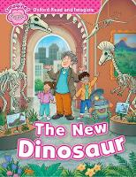 Oxford Read and Imagine: Starter: The New Dinosaur by Paul Shipton