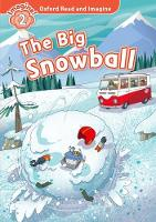 Oxford Read and Imagine: Level 2: The Big Snowball by Paul Shipton