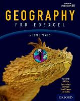 Geography for Edexcel A Level Year 2 Student Book by Bob Digby, Russell Chapman, Dan Cowling, Simon Sampson