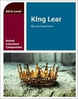 Oxford Literature Companions: King Lear by Carmel Waldron, Trevor Millum