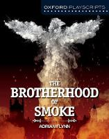Oxford Playscripts: The Brotherhood of Smoke by Adrian Flynn