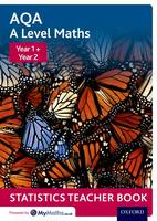 AQA A Level Maths: Year 1 + Year 2 Statistics Teacher Book by David Baker
