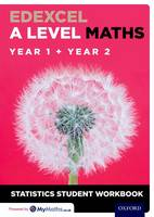 Edexcel A Level Maths: Year 1 + Year 2 Statistics Student Workbook (Pack of 10) by David Baker