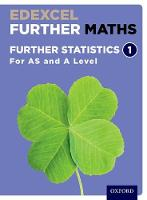 Edexcel Further Maths: Further Statistics 1 Student Book (AS and A Level) by David Bowles, Brian Jefferson, John Rayneau, Mark Rowland