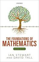 The Foundations of Mathematics by Ian Stewart, David Tall
