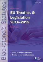 Blackstone's EU Treaties & Legislation 2014-2015 by Nigel Foster