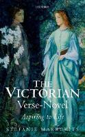 The Victorian Verse-Novel Aspiring to Life by Stefanie Markovits