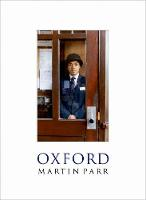 Oxford by Martin Parr, Simon Winchester
