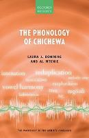 The Phonology of Chichewa by Laura J. (Professor of African Languages, University of Gothenburg) Downing, Al (Pro Vice Chancellor, University of Mal Mtenje