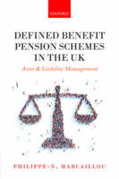 Defined Benefit Pension Schemes in the UK Asset and Liability Management by Philippe-N. Marcaillou