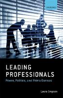 Leading Professionals Power, Politics, and Prima Donnas by Laura (Professor in the Management of Professional Service Firms and Director of the Centre for Professional Service Fi Empson