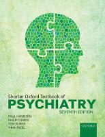 Shorter Oxford Textbook of Psychiatry by Paul (Professor of Psychiatry, Department of Psychiatry, University of Oxford, UK) Harrison, Philip (Professor of Psycho Cowen