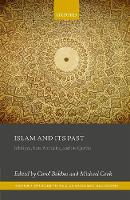 Islam and its Past Jahiliyya, Late Antiquity, and the Qur'an by Carol (Professor of Late Antique Judaism and Jewish Studies, University of California) Bakhos