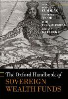 The Oxford Handbook of Sovereign Wealth Funds by Douglas J. (Professor and Ontario Research Chair, York University Schulich School of Business) Cumming