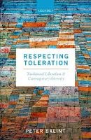 Respecting Toleration Traditional Liberalism and Contemporary Diversity by Peter (Senior Lecturer in International and Political Studies, The University of New South Wales in Canberra) Balint