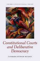 Constitutional Courts and Deliberative Democracy by Conrado Hubner Mendes