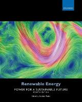Renewable Energy Power for a Sustainable Future by Stephen (Lecturer in Environmental Technology, The Open University) Peake