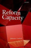 Reform Capacity by Johannes (Professor of Political Science, Lund University) Lindvall