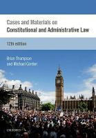 Cases & Materials on Constitutional & Administrative Law by Brian (Senior Lecturer at Liverpool Law School, University of Liverpool) Thompson, Michael (Senior Lecturer at Liverpoo Gordon