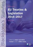 Blackstone's EU Treaties & Legislation 2016-2017 by Nigel (LLM Degree Programme Leader, Robert Kennedy College, Zurich, Visiting Professor of European Law at the Europa-In Foster