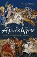 Picturing the Apocalypse The Book of Revelation in the Arts over Two Millennia by Natasha (Teacher, Burlington Dames Academy; Part-Time Lecturer in Theology & Visual Art, ITIA, St Andrews) O'Hear, Anth O'Hear