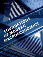 Foundations of Modern Macroeconomics by Ben J. (Professor of Macroeconomics, University of Groningen, The Netherlands) Heijdra