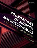 Foundations of Modern Macroeconomics Exercise and Solutions Manual by Ben J. (Professor of Macroeconomics, University of Groningen, The Netherlands) Heijdra