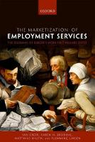 The Marketization of Employment Services The Dilemmas of Europe's Work-First Welfare States by Matthias Knuth, Karen N. Breidahl, Flemming Larsen, Ian Greer